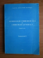 Alexandru Dumnici - Semiologie chirurgicala si chirurgie generala. Suport curs, semestrul 1 (2007)
