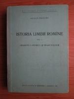 Gheorghe Poalelungi - Istoria limbii romane, volumul 1. Gramatica istorica si dialectologie