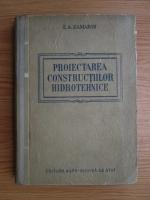 E. A. Zamarin - Proiectarea constructiilor hidrotehnice