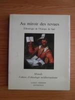Christiane Amiel, Jean-Pierre Pinies, Rene Pinies - Au miroir des revues. Ethnologie de l Europe du Sud