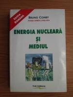 Bruno Comby - Energia nucleara si mediul