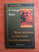 Pr. Georgel Rednic - Rolul misionar al pocaintei in viata parohiala