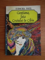 Anticariat: Eudochia Pavel - Gentiana, fata Craiului de Cibin