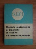 V. I. Cernetki, G. A. Diduk, A. A. Potapenko - Metode matematice si algoritmi in studiul sistemelor automate