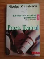 Nicolae Manolescu - Literatura romana postbelica. Lista lu Manolescu. Volumul 2: Proza. Teatrul