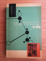 I. Cotaescu - Materia vie. Constituenti. Organizare. Automiscare
