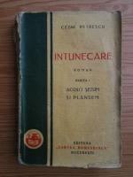 Cezar Petrescu - Intunecare, volumul 1. Acolo sezum si plansem (1929)
