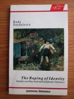 comperta: Radu Surdulescu - The raping of identity. Studies on physical and symbolic violence