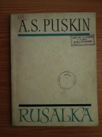 Anticariat: A. S. Puskin - Rusalka