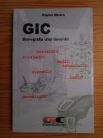 Anticariat: Bogdan Bacanu - Gic. Monografia unei deveniri