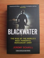 Jeremy Scahill - Blackwater. The rise of world's most powerful mercenary army