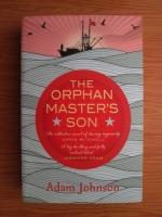 Anticariat: Adam Johnson - The orphan master's son