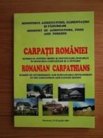 Carpatii Romaniei. Summit-ul pentru mediu si dezvoltare durabila in Regiunea Carpatilor si a Dunarii