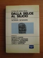 Anticariat: Giovanni Giovannini - Dalla Selce Al Silicio