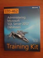 Anticariat: Orin Thomas - Administering Microsoft SQL Server 2012 Databases. Training kit (contine CD)