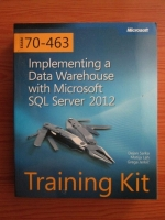 Dejan Sarka - Implementing a Data Warehouse with Microsoft SQL Server 2012. Training kit (contine CD)
