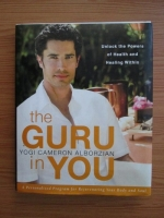 Anticariat: Yogi Cameron Alborzian - The guru in you. A personalized program for rejuvenating your body and soul