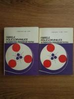 Anticariat: I. Ionescu Muscel, M. Udrea - Fibrele policlorvinilice in fabricatia produselor textile (2 volume)