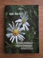 comperta: Angela Elena Beju - Cure naturale pentru ingrijirea sanatatii