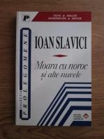 Ioan Slavici - Moara cu noroc si alte nuvele