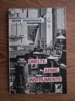 Anticariat: Viorel Marineasa - Unelte, arme, instrumente