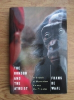 Frans de Waal - The Bonobo and the atheist. In search of humanism among the primates