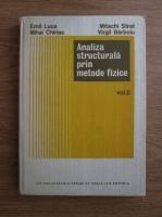 Emil Luca, Mihai Chiriac, Mitachi Strat, Virgil Barboiu - Analiza structurala prin metode fizice (volumul 2)