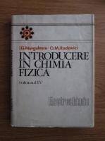 I. G. Murgulescu, O. M. Radovici - Introducere in chimia fizica, volumul 4. Electrochimia