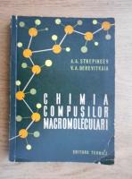 Anticariat: A. A. Strepiheev - Chimia compusilor macromoleculari
