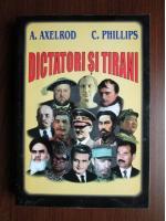 Anticariat: A. Axelrod, C. Phillips - Dictatori si tirani