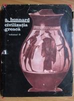 Anticariat: A. Bonnard - Civilizatia greaca (volumul 2)