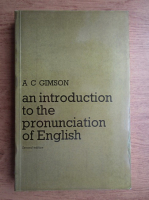 A. C. Gimson - An introduction to the pronunciation of english
