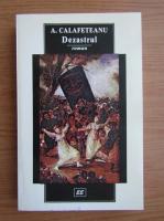 Anticariat: A. Calafeteanu - Dezastrul
