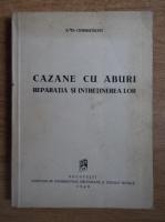 A. D. Ciobrutschy - Cazane cu aburi. Reparatia si intretinerea lor (1949)