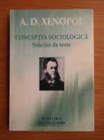 A. D. Xenopol - Conceptia sociologica, selectia de date