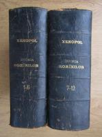 A. D. Xenopol - Istoria romanilor din Dacia traiana (12 volume coligate in 2 tomuri, 1896)