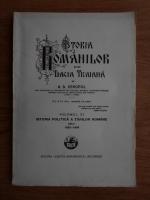 A. D. Xenopol - Istoria romanilor din Dacia Traiana. Istoria politica a Tarilor Romane de la 1822-1848 (volumul 11)