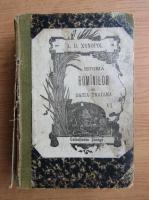 A. D. Xenopol - Istoria romanilor din Dacia Traiana (volumele 7, 8, 9 coligate, 1896)