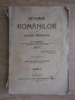 A. D. Xenopol - Istoria romanilor din Dacia Traiana (volumul 1, 1914)