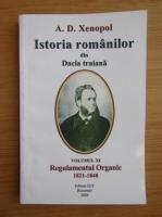 A. D. Xenopol - Istoria romanilor din Dacia Traiana, volumul 11. Regulamentul Organic, 1821-1848