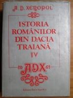 A. D. Xenopol - Istoria romanilor din Dacia traiana (volumul 4)
