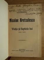 A. D. Xenopol - Nicolaei Kretzulescu, viata si faptele lui 1812-1900 (cu autograful Annei Kretzulescu Lohovary, 1915)