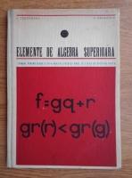 Anticariat: A. Dragomir - Elemete de algebra superioara. Manual pentru clasa a XII-a reala liceui si anul IV licee de specialitate