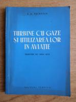 A. E. Primenco - Turbine cu gaze si utilizarea lor in aviatie