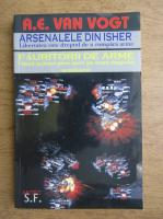 A. E. Van Vogt - Arsenale din Isher si fauritorii de arme