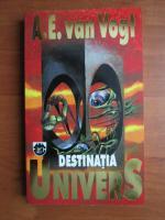 Anticariat: A. E. Van Vogt - Destinatia Univers