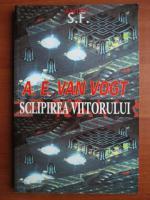 A. E. Van Vogt - Sclipirea viitorului