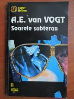 Anticariat: A. E. Van Vogt - Soarele subteran
