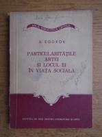 Anticariat: A. Egorov - Particularitatile artei si locul ei in viata sociala