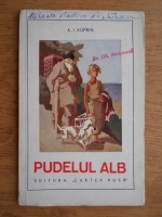 A. I. Kuprin - Pudelul alb (1945)